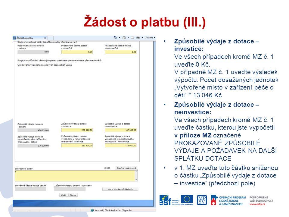 Žádost o platbu (III.) Způsobilé výdaje z dotace – investice: Ve všech případech kromě MZ č.