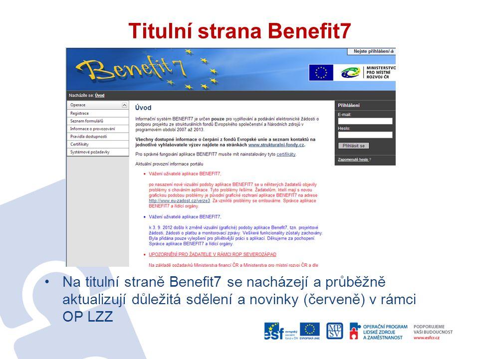 Titulní strana Benefit7 Na titulní straně Benefit7 se nacházejí a průběžně aktualizují důležitá sdělení a novinky (červeně) v rámci OP LZZ