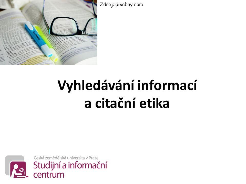 Vyhledávání informací a citační etika Zdroj: pixabay.com