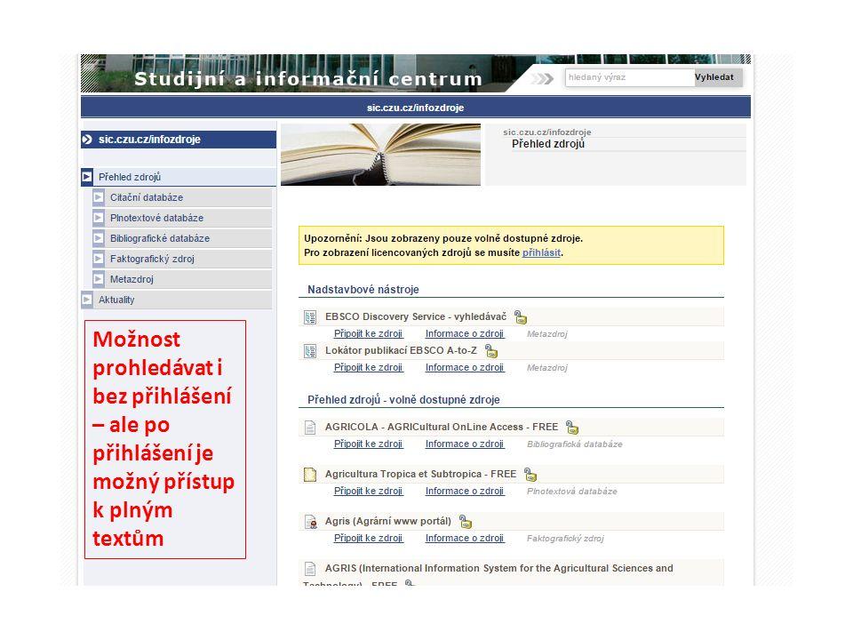 Možnost prohledávat i bez přihlášení – ale po přihlášení je možný přístup k plným textům