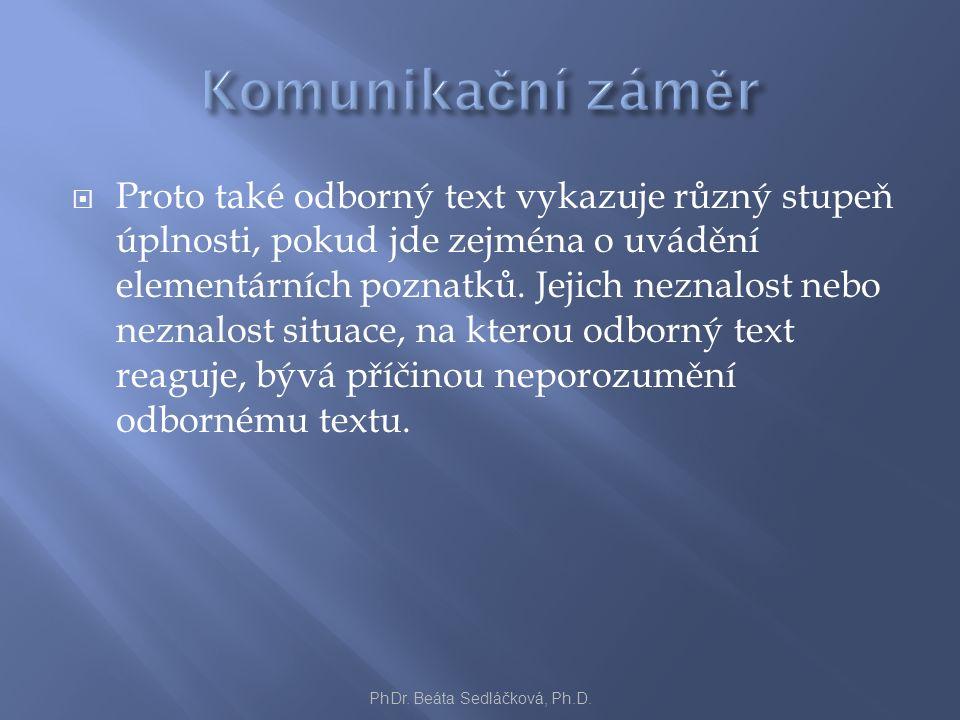  Proto také odborný text vykazuje různý stupeň úplnosti, pokud jde zejména o uvádění elementárních poznatků.