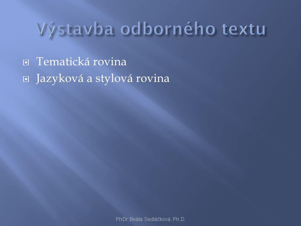  Tematická rovina  Jazyková a stylová rovina PhDr. Beáta Sedláčková, Ph.D.