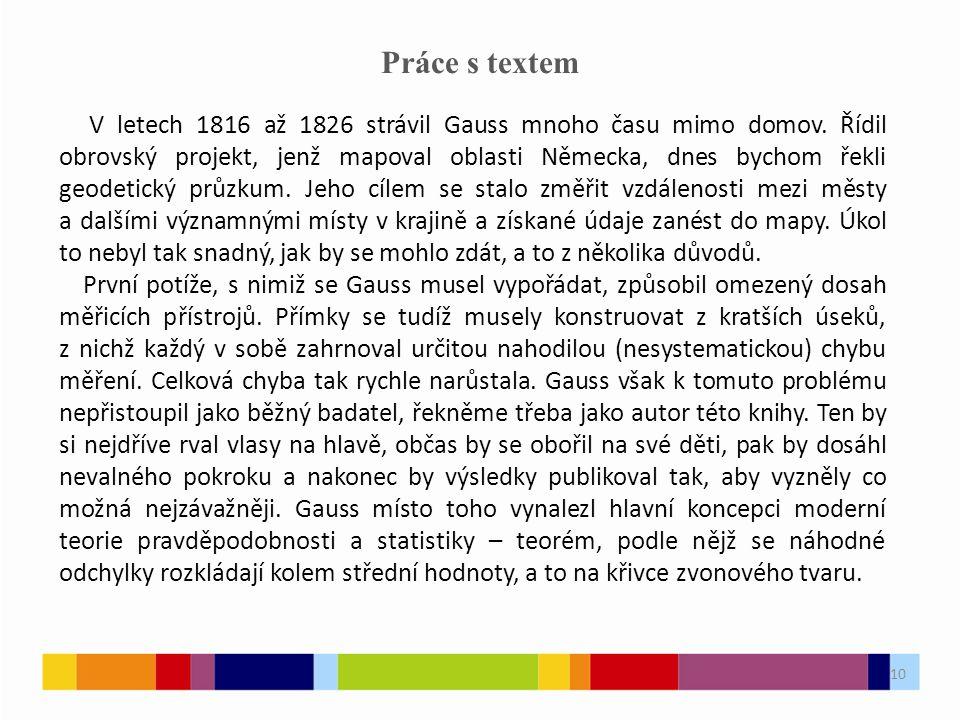 10 Práce s textem V letech 1816 až 1826 strávil Gauss mnoho času mimo domov.