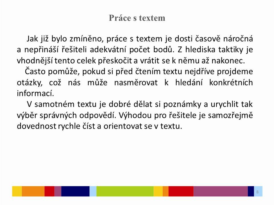8 Práce s textem Jak již bylo zmíněno, práce s textem je dosti časově náročná a nepřináší řešiteli adekvátní počet bodů.