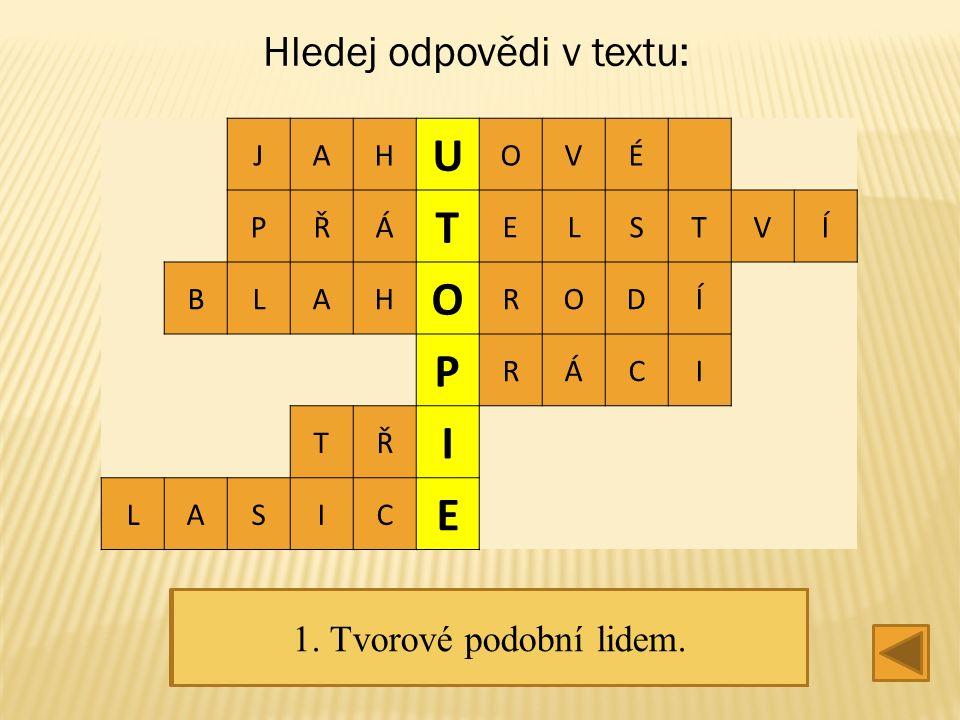 H P B C I L JAH U OVÉ PŘÁ T ELSTVÍ BLAH O RODÍ P RÁCI TŘ I LASIC E Hledej odpovědi v textu: 6.
