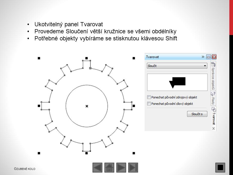 Ukotvitelný panel Tvarovat Provedeme Sloučení větší kružnice se všemi obdélníky Potřebné objekty vybíráme se stisknutou klávesou Shift O ZUBENÉ KOLO