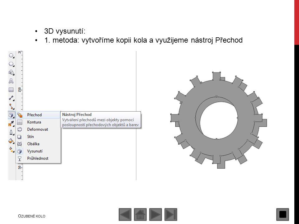 3D vysunutí: 1. metoda: vytvoříme kopii kola a využijeme nástroj Přechod O ZUBENÉ KOLO