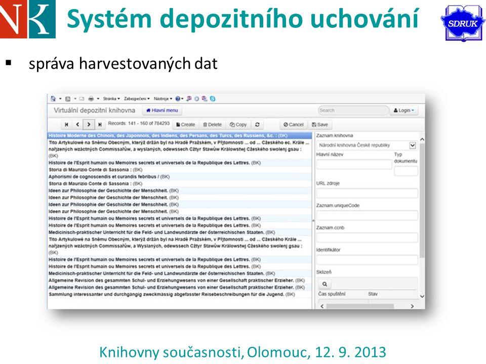 Knihovny současnosti, Olomouc, 12. 9. 2013 Systém depozitního uchování  správa harvestovaných dat