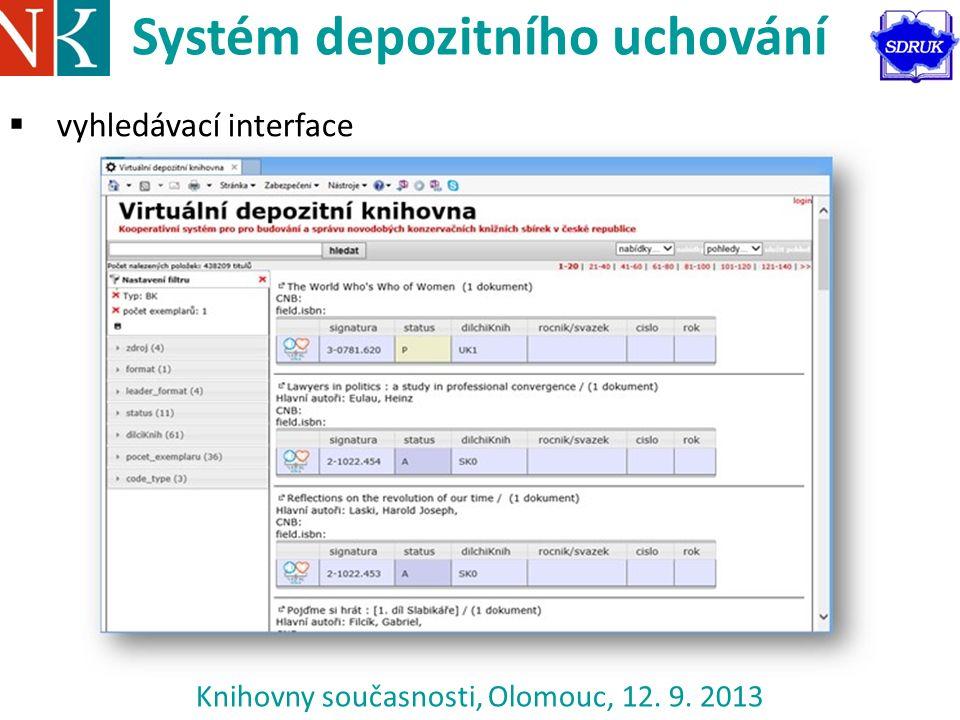 Knihovny současnosti, Olomouc, 12. 9. 2013 Systém depozitního uchování  vyhledávací interface