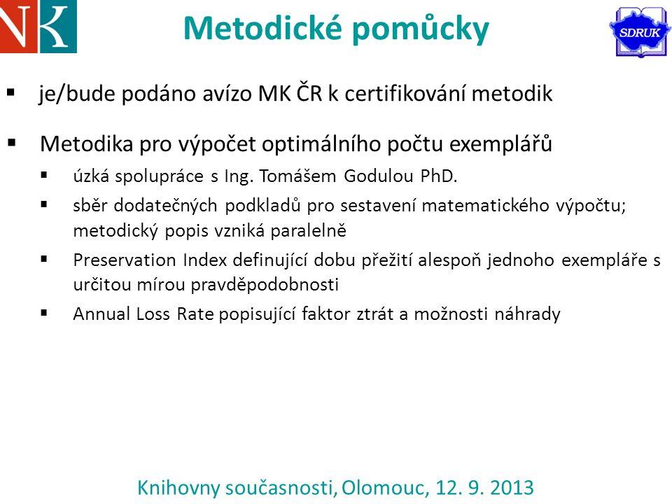 Knihovny současnosti, Olomouc, 12. 9. 2013 Metodické pomůcky  je/bude podáno avízo MK ČR k certifikování metodik  Metodika pro výpočet optimálního p