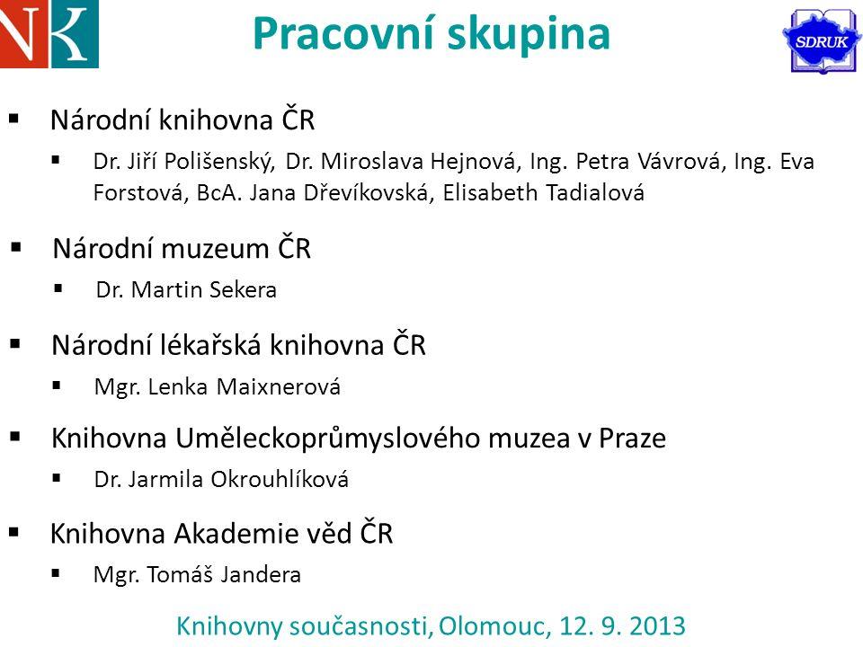 Pracovní skupina  Národní knihovna ČR  Dr. Jiří Polišenský, Dr.