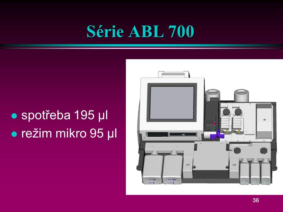 35 ABL 700 Potenciometricky, ampérometricky: pH pCO 2 pO 2 K + Na + iCa Cl - K + Na + iCa Cl - Glc Lac Spektrofotometricky: Bilirubin Hemoglobin O 2 -Hb CO-Hb MetHb Fetální hemoglobin