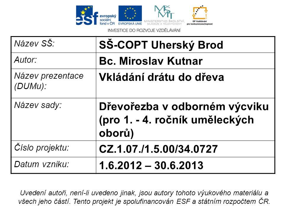 Název SŠ: SŠ-COPT Uherský Brod Autor: Bc.