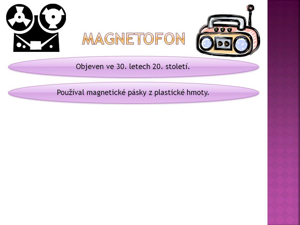 Používal magnetické pásky z plastické hmoty.