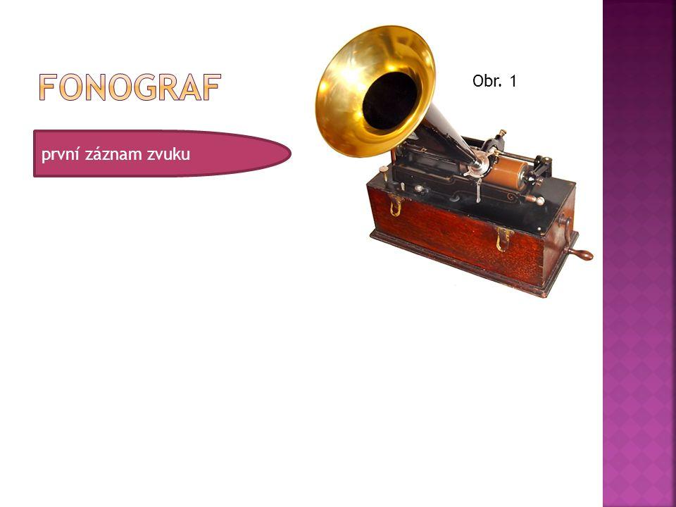 první záznam zvuku Obr. 1