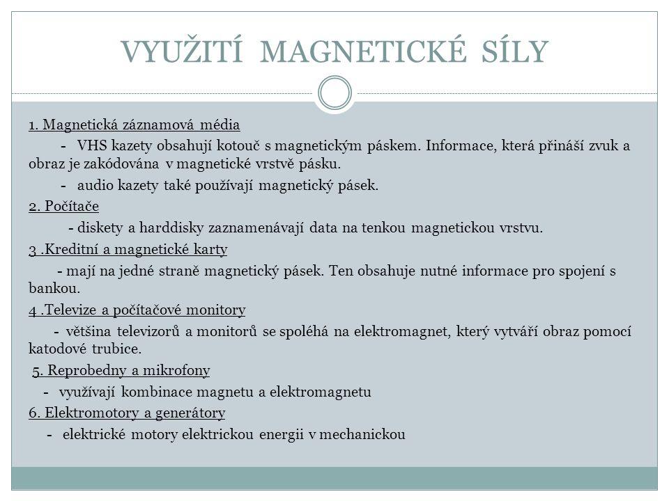 VYUŽITÍ MAGNETICKÉ SÍLY 1.