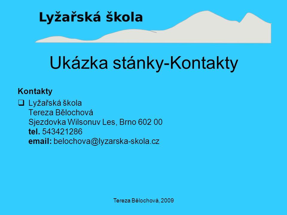 Tereza Bělochová, 2009 Ukázka stánky-Kontakty Kontakty  Lyžařská škola Tereza Bělochová Sjezdovka Wilsonuv Les, Brno 602 00 tel.