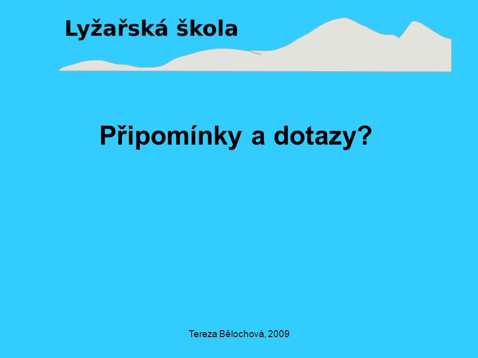 Tereza Bělochová, 2009 Připomínky a dotazy