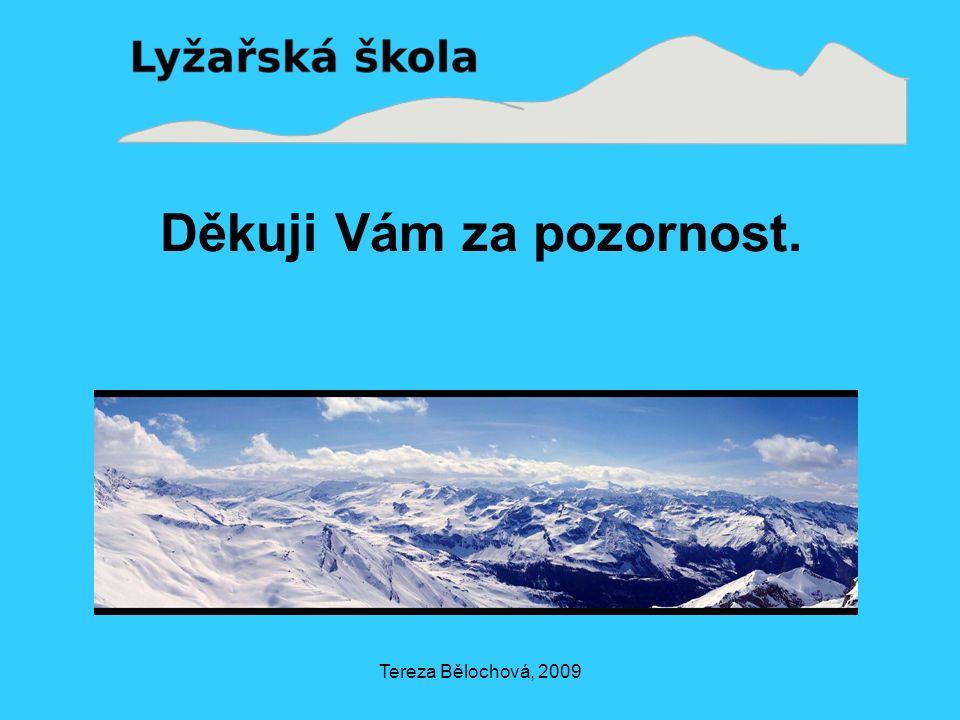 Tereza Bělochová, 2009 Děkuji Vám za pozornost.