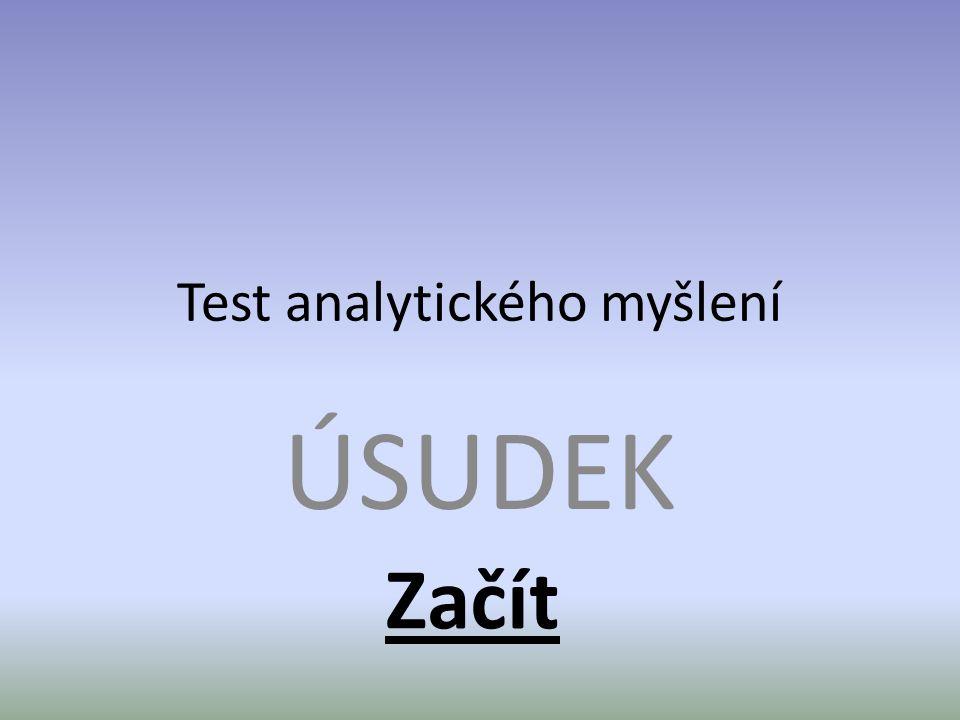 Test analytického myšlení ÚSUDEK Začít