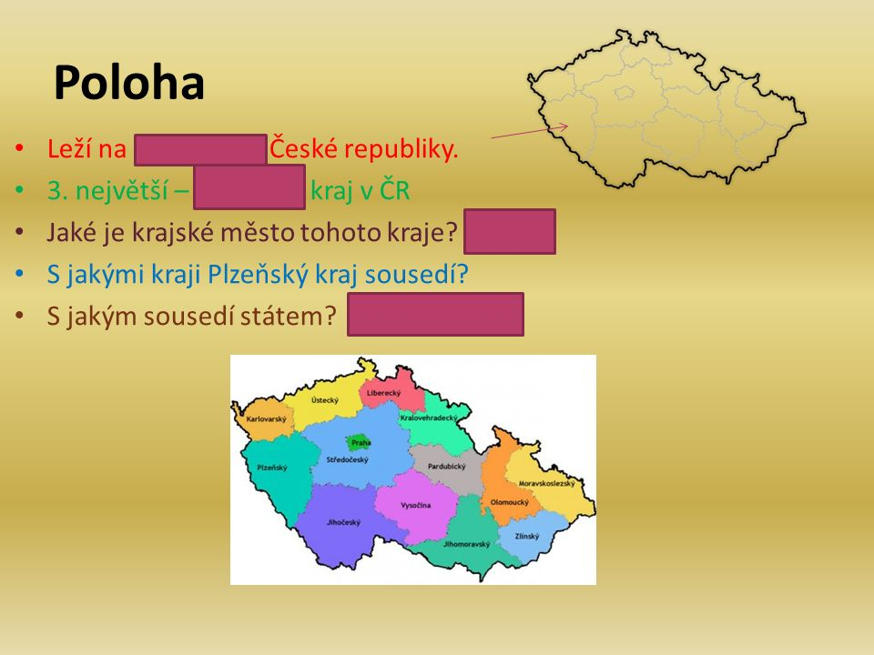 Poloha Leží na jihozápadě České republiky. 3.