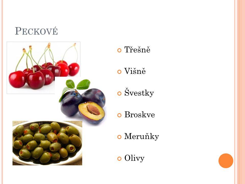 B OBULOVITÉ rybíz, angrešt, borůvky, brusinky, datle, citrusy, kiwi, hrozny, banány