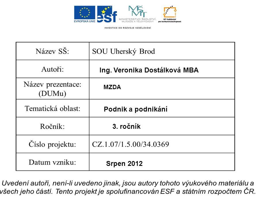 Ing. Veronika Dostálková MBA MZDA Podnik a podnikání 3. ročník Srpen 2012