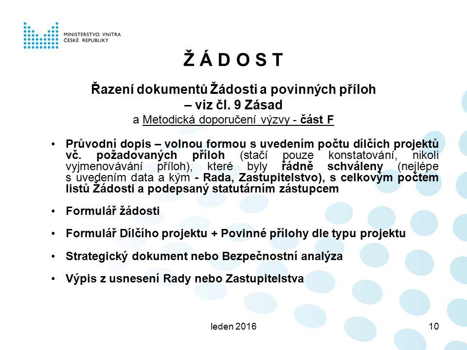 leden 201610 Ž Á D O S T Řazení dokumentů Žádosti a povinných příloh – viz čl.