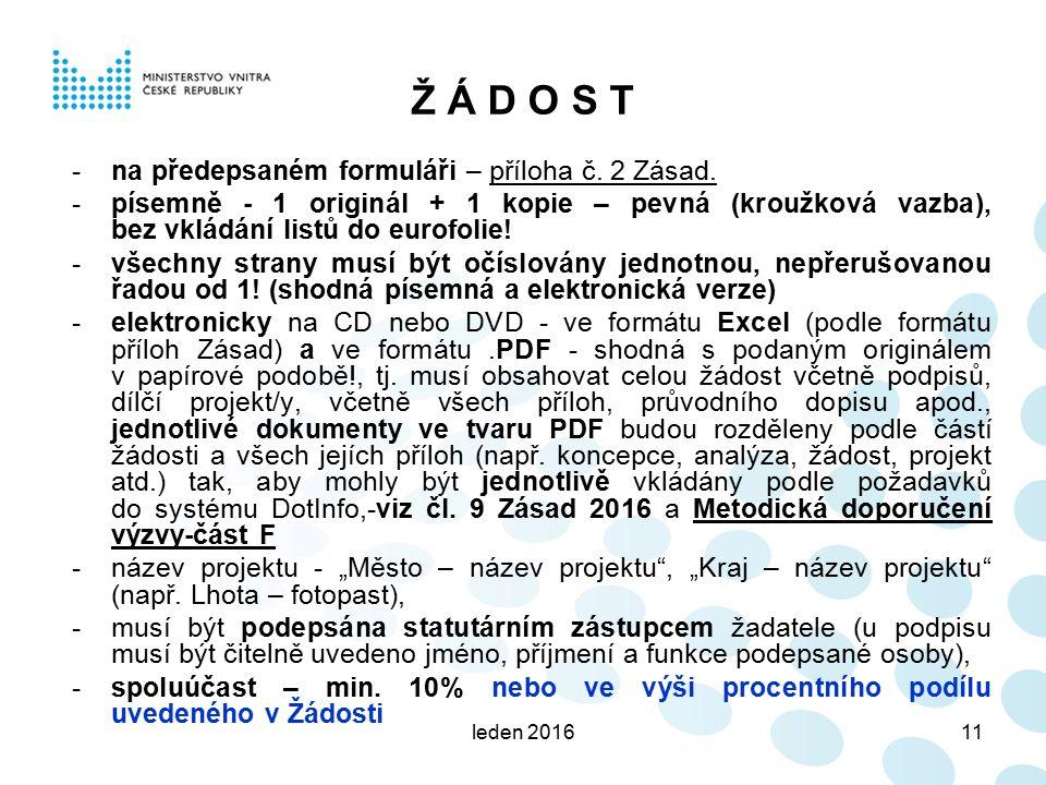 leden 201611 Ž Á D O S T -na předepsaném formuláři – příloha č.