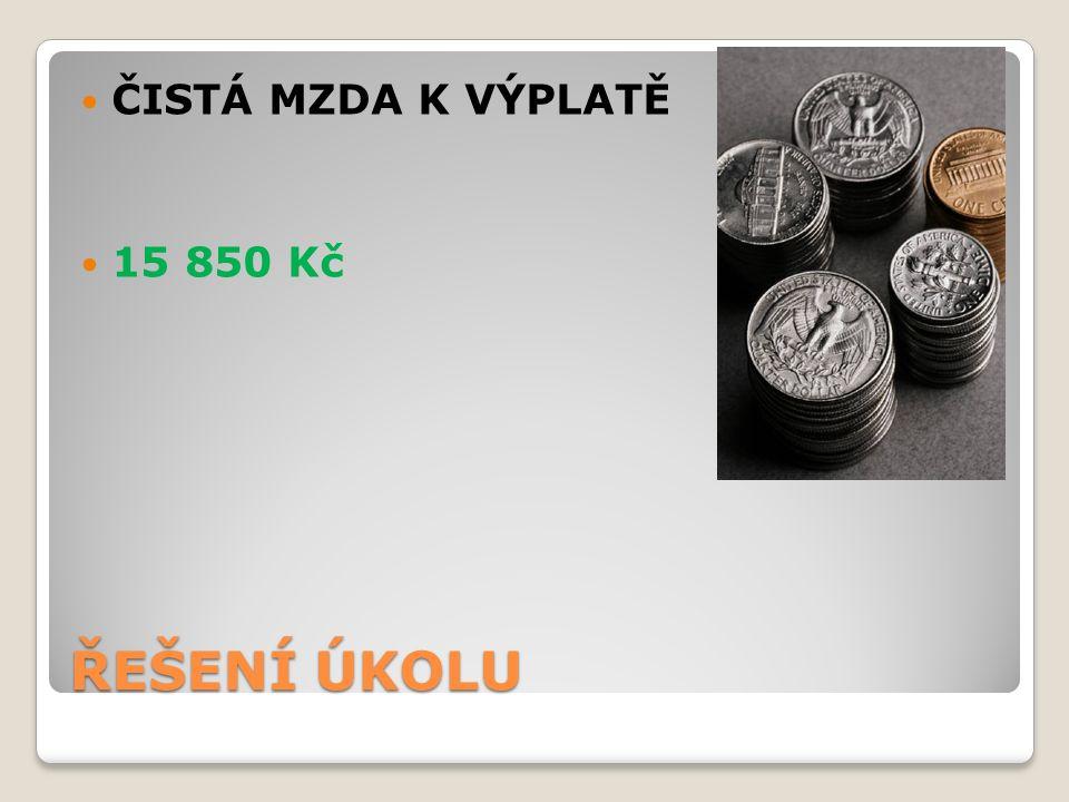 ŘEŠENÍ ÚKOLU ČISTÁ MZDA K VÝPLATĚ 15 850 Kč