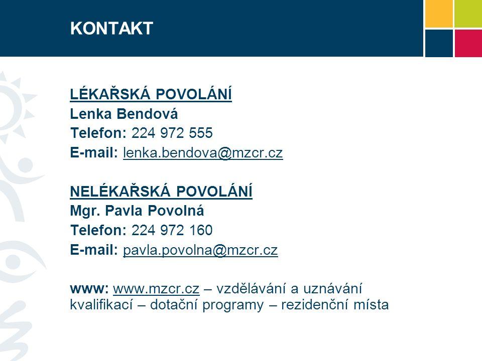 KONTAKT LÉKAŘSKÁ POVOLÁNÍ Lenka Bendová Telefon: 224 972 555 E-mail: lenka.bendova@mzcr.czlenka.bendova@mzcr.cz NELÉKAŘSKÁ POVOLÁNÍ Mgr. Pavla Povolná
