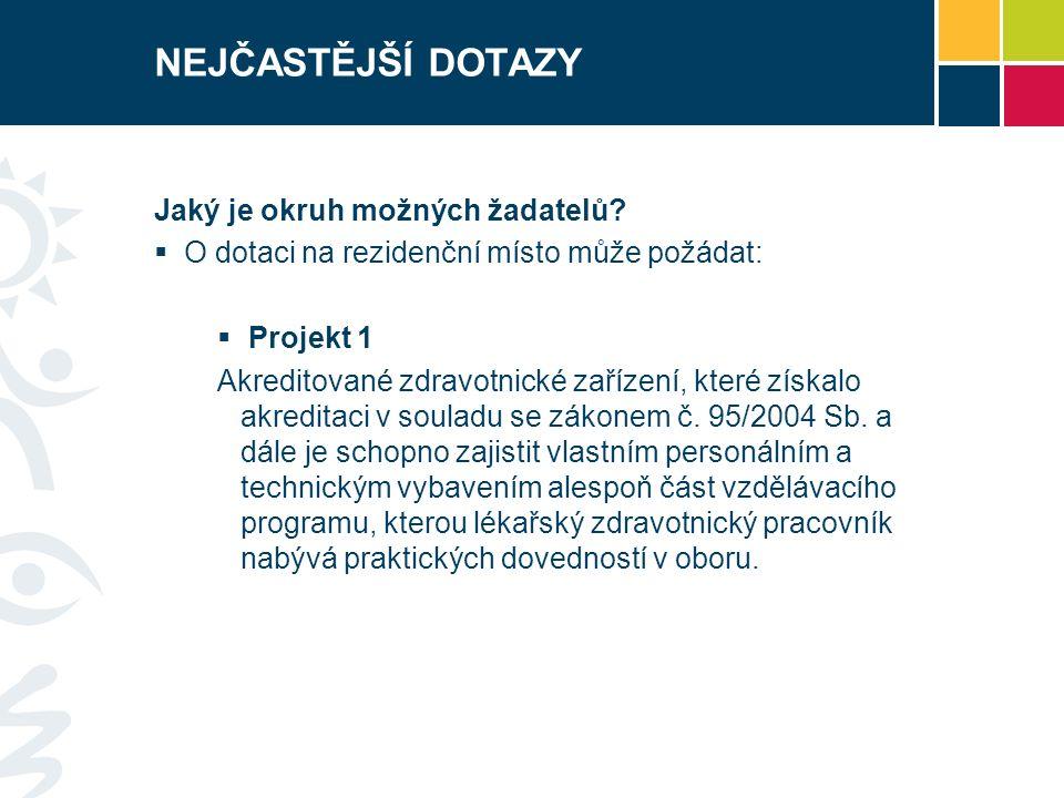 NEJČASTĚJŠÍ DOTAZY  Projekt 2 Akreditované zdravotnické zařízení, které získalo akreditaci pro program specializačního vzdělávání v souladu se zákonem č.