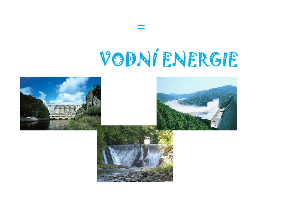 = VODNÍ ENERGIE