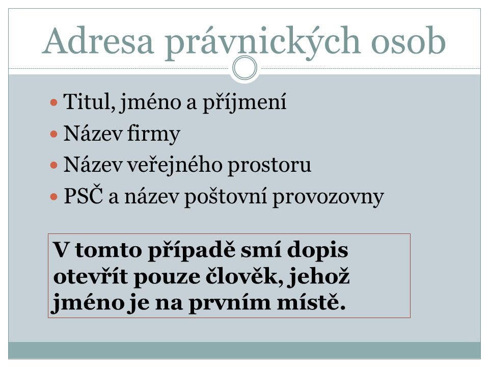Pan Jan Novotný (bydliště: ulice Svobody 25, Třeboň) chce poslat dopis na Městský úřad v Třeboni.