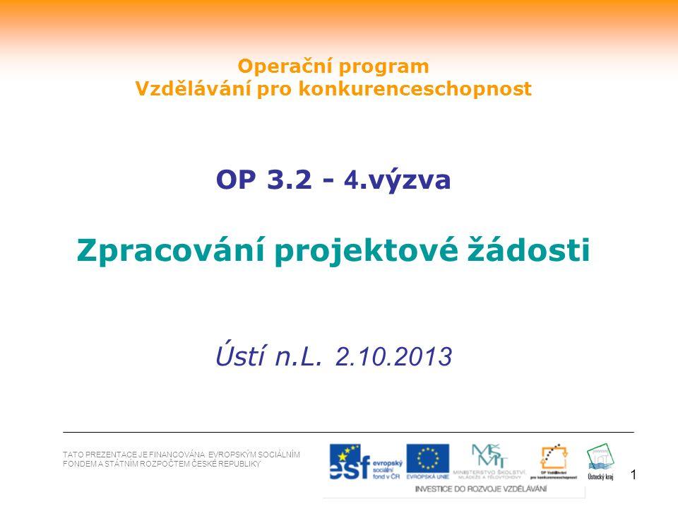1 TATO PREZENTACE JE FINANCOVÁNA EVROPSKÝM SOCIÁLNÍM FONDEM A STÁTNÍM ROZPOČTEM ČESKÉ REPUBLIKY Operační program Vzdělávání pro konkurenceschopnost OP