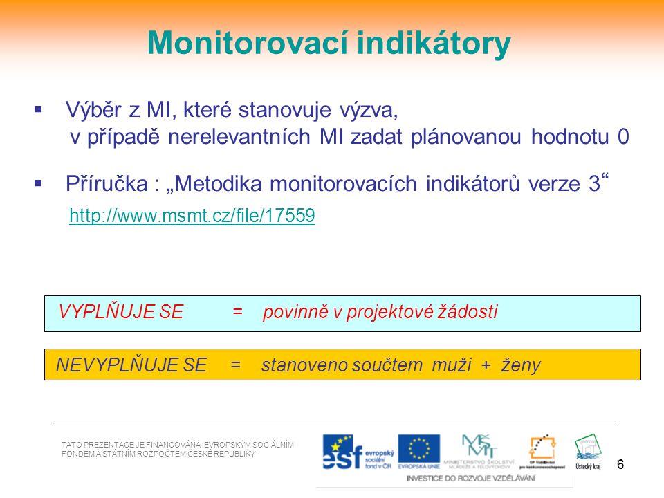 """17 TATO PREZENTACE JE FINANCOVÁNA EVROPSKÝM SOCIÁLNÍM FONDEM A STÁTNÍM ROZPOČTEM ČESKÉ REPUBLIKY Zpracování žádosti v BENEFIT7+ Žádost on-line: www.eu-zadost.czwww.eu-zadost.eu www.euzadost.czwww.euzadost.eu (Testovací verze: http://benefit7.mssf.cz/)http://benefit7.mssf.cz/  Příručka """"Elektronická projektová žádost v aplikaci Benefit7 - Jak vyplnit webovou žádost na stránkách KÚ ÚK: http://opvk.kr-ustecky.cz/ v části PRO ŽADATELE http://opvk.kr-ustecky.cz/ na stránkách MŠMT : http://www.msmt.cz/strukturalni-fondy/pro-zadatele : http://www.msmt.cz/strukturalni-fondy/pro-zadatele"""