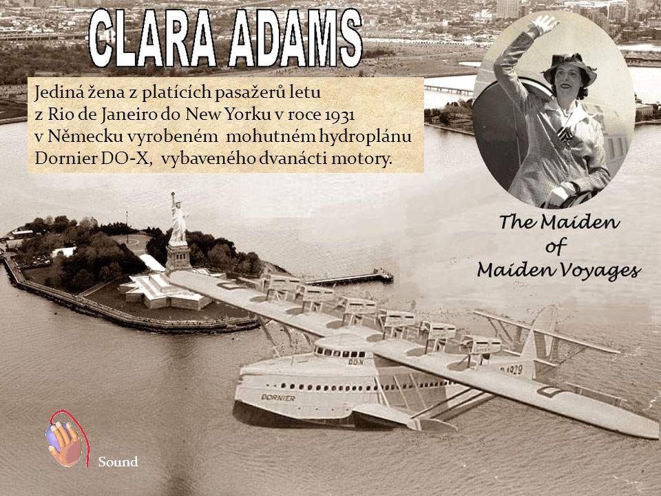 """Osobně se domnívám, že rozmanitost cest a letů Clary Adams je pozoruhodná s ohledem na pionýrské podmínky letectví ve dvacátých a třicátých letech minulého století """" říká Thomas Allen, kurátor zvláštní sbírky Historie letectví University Dallas v Texasu, vlastnící mnoho fotografií, dopisů a pohlednic Clary Adams."""