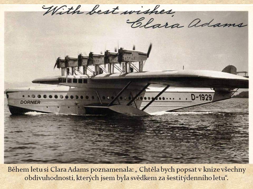 Jediná žena z platících pasažerů letu z Rio de Janeiro do New Yorku v roce 1931 v Německu vyrobeném mohutném hydroplánu Dornier DO-X, vybaveného dvanácti motory.