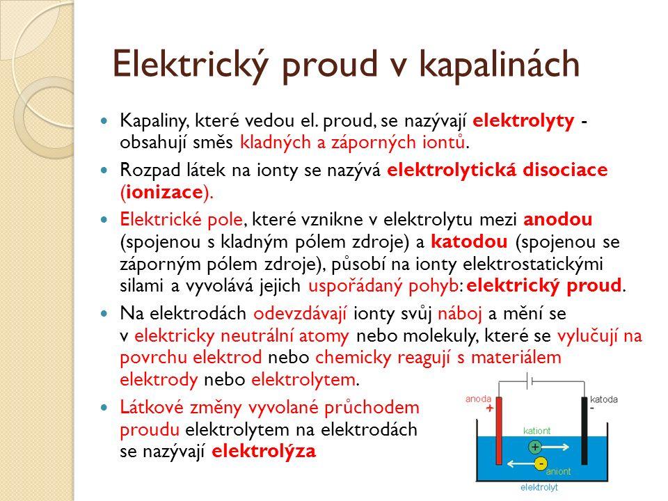 Elektrický proud v kapalinách Kapaliny, které vedou el.