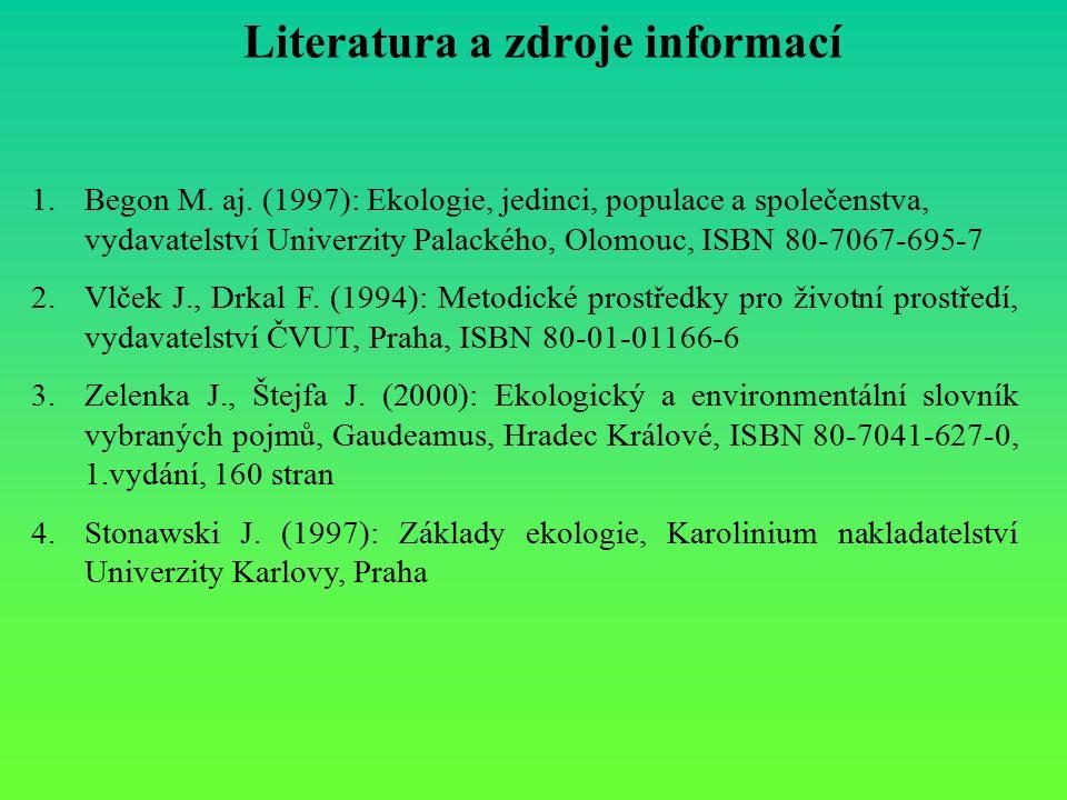 Literatura a zdroje informací 1.Begon M.aj.