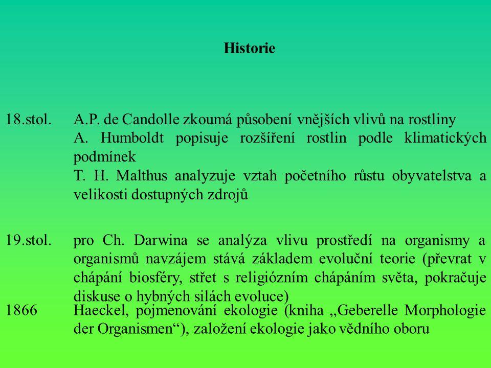 Historie 18.stol.A.P.de Candolle zkoumá působení vnějších vlivů na rostliny A.