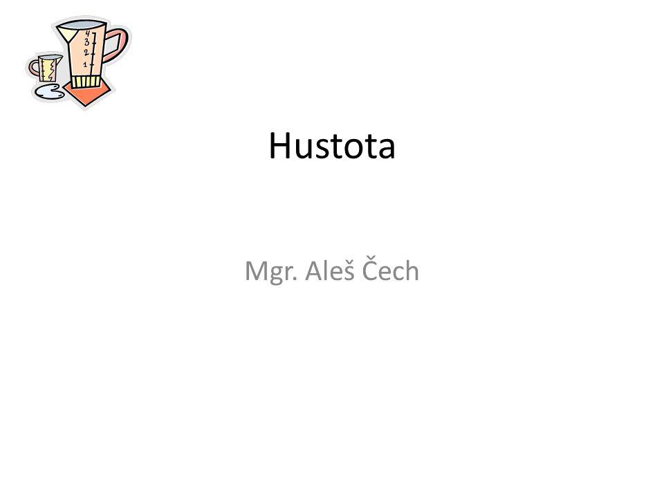 Hustota Mgr. Aleš Čech