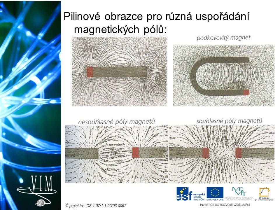 Č.projektu : CZ.1.07/1.1.06/03.0057 Pilinové obrazce pro různá uspořádání magnetických pólů: