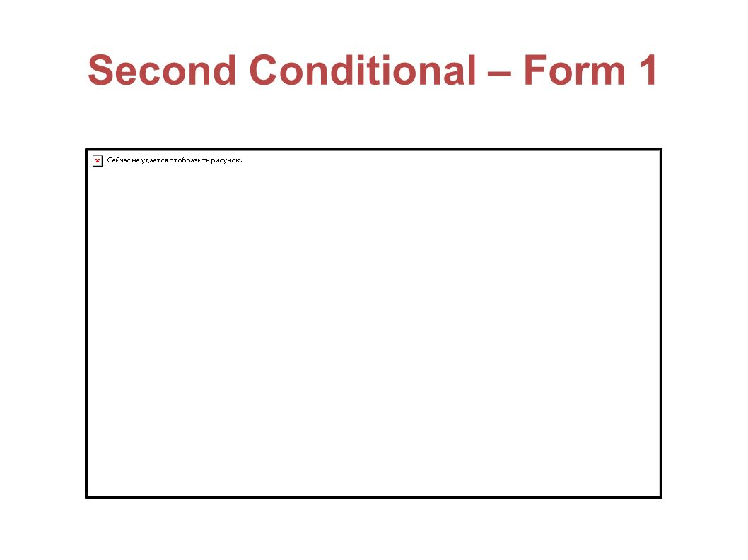 Second Conditional – Form 1
