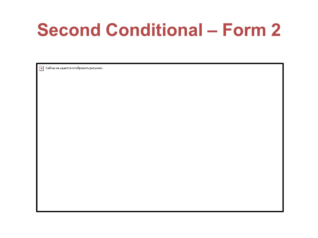 Second Conditional – Form 2