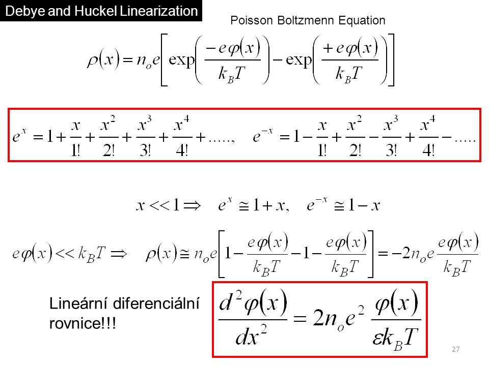 27 Debye and Huckel Linearization Poisson Boltzmenn Equation Lineární diferenciální rovnice!!!