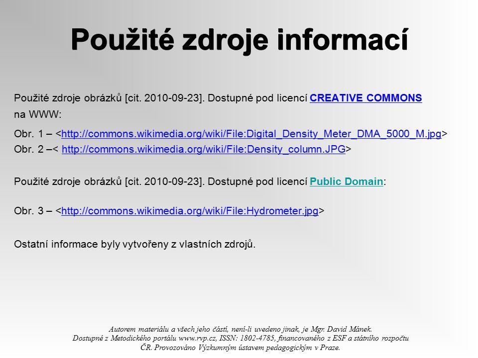 Použité zdroje informací Použité zdroje obrázků [cit. 2010-09-23]. Dostupné pod licencí CREATIVE COMMONSCREATIVE COMMONS na WWW: Obr. 1 – http://commo