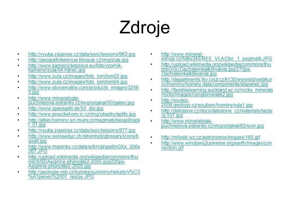 Zdroje http://vyuka.zsjarose.cz/data/swic/lessons/963.jpg http://geografickerevue.bloguje.cz/img/zula.jpg http://www.kamenickeprace.eu/foto/vzornik- k