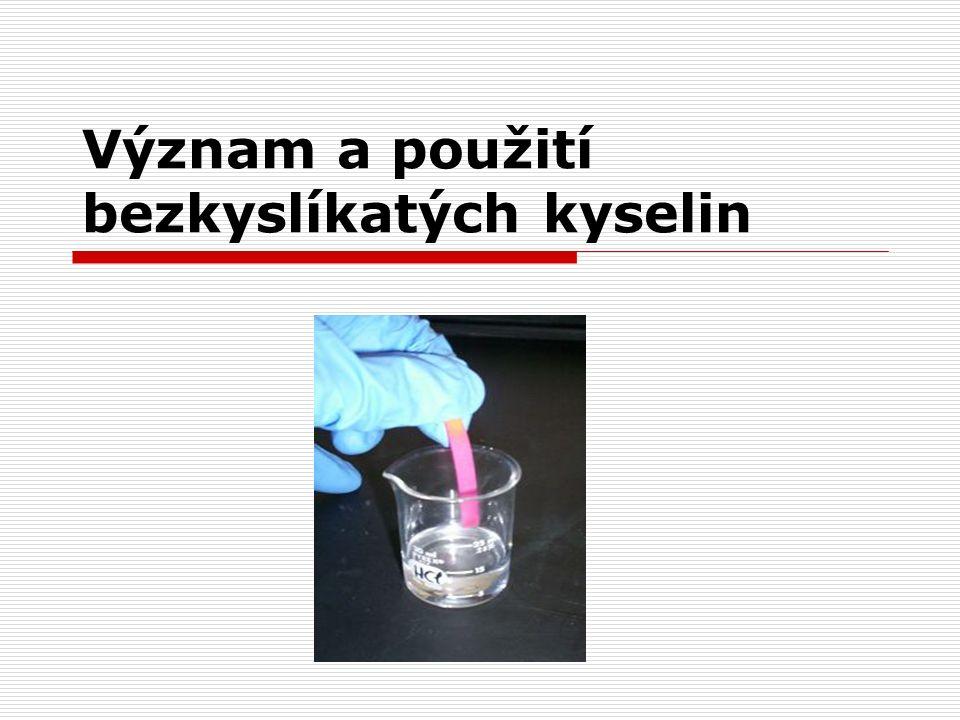 Význam a použití bezkyslíkatých kyselin
