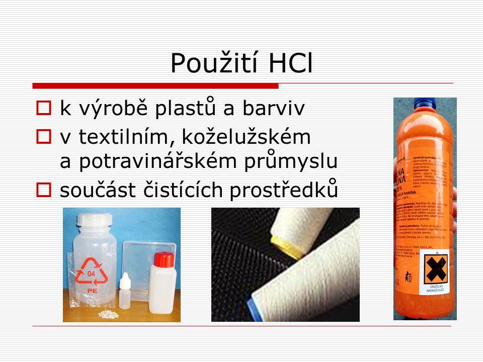 Použití HCl  k výrobě plastů a barviv  v textilním, koželužském a potravinářském průmyslu  součást čistících prostředků
